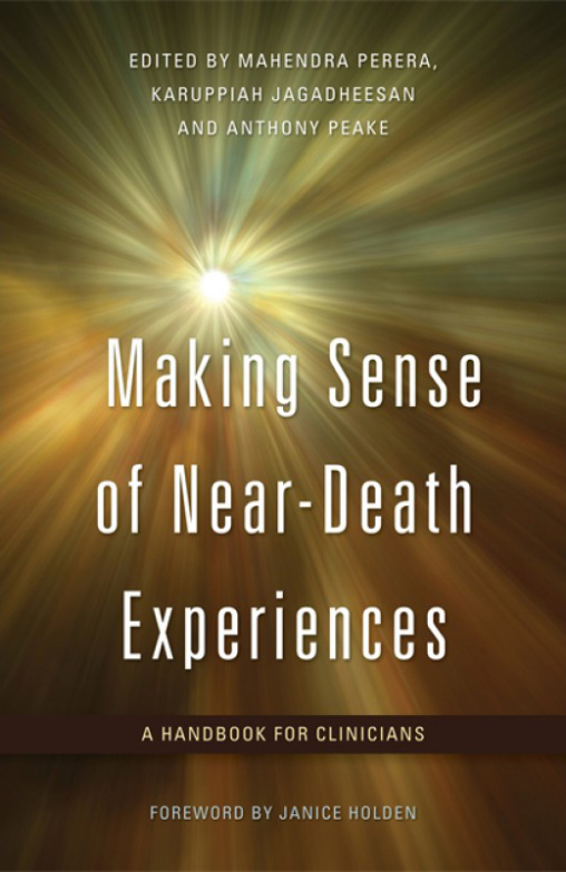 Anthony Peake - Making Sense of Near-Death Experiences - A Handbook for Clinicians