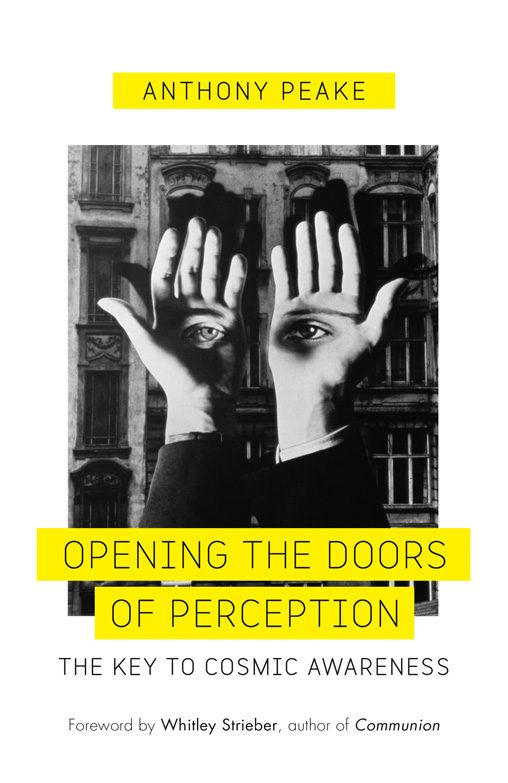 Anthony Peake - Opening The Doors Of Perception - The Key to Cosmic Awareness