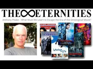 Anthony-Peake-What-Must-We-Learn-to-Escape-the-Era-of-the-Ontological-Movie