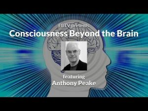 Consciousness-Beyond-the-Brain-with-Anthony-Peake