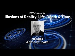 Illusions-of-Reality-Life-Death-Time-ft.-Anthony-Peake