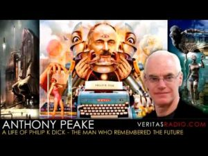 Veritas-Radio-Anthony-Peake-A-Life-of-Philip-K-Dick-The-Man-Who-Remembered-the-Future-Part-1