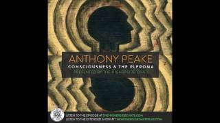 Anthony Peake | Consciousness, Altered States, & The Pleroma