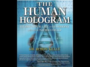 The-Holographic-Universe-Frequency-of-the-Soul-Human-Hologram-Dr-Robin-Kelly