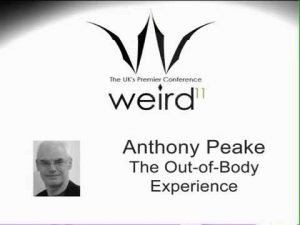 Anthony-Peake-The-Out-Of-Body-Experience-Weird-Conference-2011-FULL-LECTURE