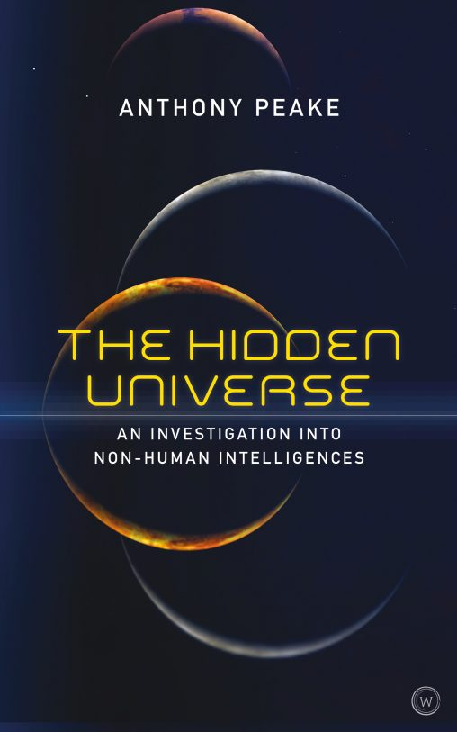 The Hidden Universe - An Investigation into Non-Human Intelligences - Anthony Peake